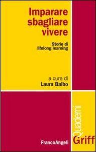 Libro Imparare, sbagliare, vivere. Storie di lifelong learning