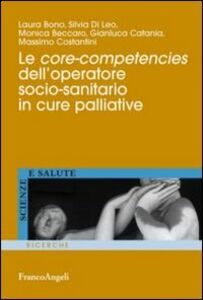 Libro Le core-competencies dell'operatore socio-sanitario in cure palliative