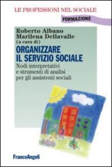 Winniearcher.com Organizzare il servizio sociale. Nodi interpretativi e strumenti di analisi per gli assistenti sociali Image
