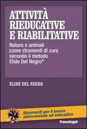 Attività rieducative e riabilitative. Natura e animali come strumenti di cura secondo il metodo Elide Del Negro®