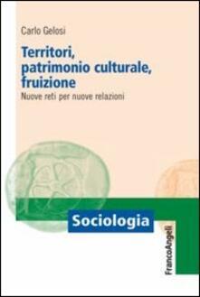 Territori, patrimonio culturale, fruizione. Nuove reti per nuove relazioni.pdf