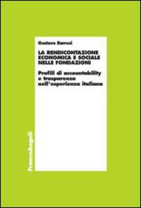 Libro La rendicontazione economica e sociale nelle fondazioni. Profili di accountability e trasparenza nell'esperienza italiana Gustavo Barresi