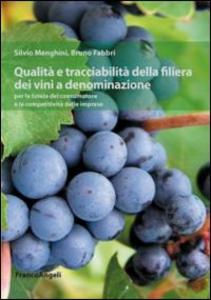 Libro Qualità e tracciabilità della filiera dei vini a denominazione per la tutela del consumatore e la competitività delle imprese Silvio Menghini , Bruno Fabbri