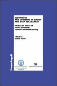 Foto Cover di Economics and logistics in short and deep sea market. Studies in honor of Guido Grimaldi founder Grimaldi group, Libro di  edito da Franco Angeli