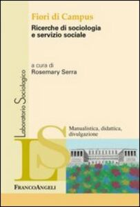 Libro Fiori di campus. Ricerche di sociologia e servizio sociale