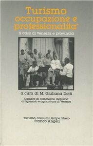 Foto Cover di Turismo occupazione e professionalità. Il caso di Venezia e provincia, Libro di  edito da Franco Angeli