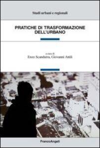 Libro Pratiche di trasformazione dell'urbano