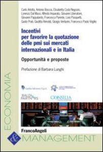 Libro Incentivi per favorire la quotazione delle PMI sui mercati internazionali e in Italia. Opportunità e proposte