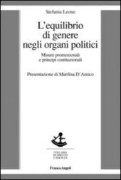 L' equilibrio di genere negli organi politici. Misure promozionali e principi costituzionali
