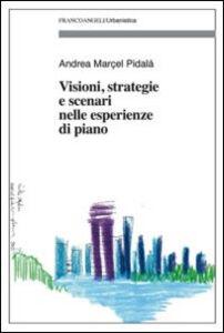 Foto Cover di Visioni, strategie e scenari nelle esperienze di piano, Libro di Andrea M. Pidalà, edito da Franco Angeli