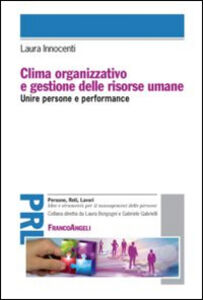 Libro Clima organizzativo e gestione delle risorse umane. Unire persone e performance Laura Innocenti