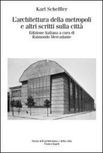 Libro L' architettura della metropoli e altri scritti sulla città Karl Scheffler