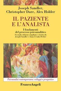 Libro Il paziente e l'analista. I fondamenti del processo psicoanalitico Joseph Sandler , Christopher Dare , Alex Holder