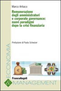 Remunerazione degli amministratori e corporate governance. Nuovi paradigmi dopo la crisi finanziaria