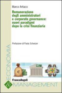 Foto Cover di Remunerazione degli amministratori e corporate governance. Nuovi paradigmi dopo la crisi finanziaria, Libro di Marco Artiaco, edito da Franco Angeli