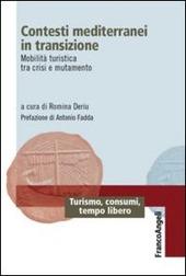 Contesti mediterranei in transizione. Mobilità turistica tra crisi e mutamento