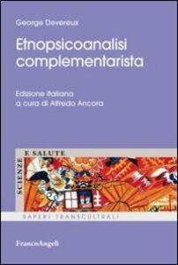 Foto Cover di Etnopsicoanalisi complementarista, Libro di Georges Devereux, edito da Franco Angeli