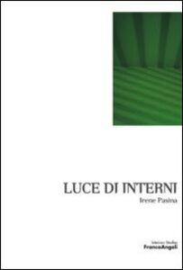 Foto Cover di Luce di interni, Libro di Irene Pasina, edito da Franco Angeli