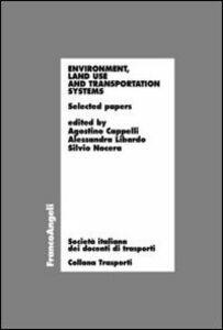 Libro Environment, land use and transportation systems. Selected papers