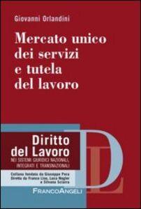 Libro Mercato unico dei servizi e tutela del lavoro Giovanni Orlandini