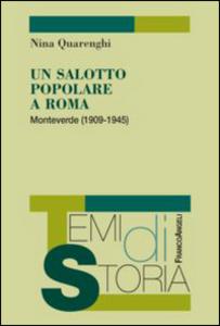 Libro Un salotto popolare a Roma. Monteverde (1909-1945) Nina Quarenghi