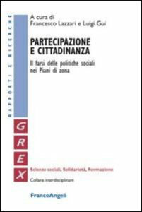 Foto Cover di Partecipazione e cittadinanza. Il farsi delle politiche sociali nei Piani di Zona, Libro di  edito da Franco Angeli