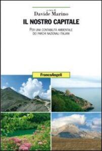 Libro Il nostro capitale. Per una contabilità ambientale dei parchi nazionali italiani