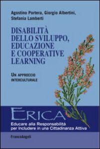 Foto Cover di Disabilità dello sviluppo, educazione e cooperative learning. Un approccio interculturale, Libro di AA.VV edito da Franco Angeli