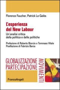 Libro L' esperienza del new labour. Un'analisi critica della politica e delle politiche Florence Faucher , Patrick Le Galès