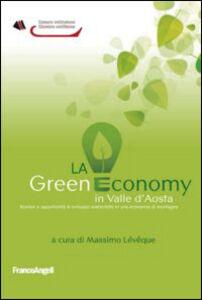 Libro La green economy in Valle d'Aosta. Scenari ed opportunità di sviluppo sostenibile in una economia di montagna
