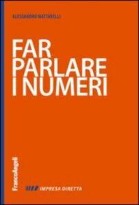 Libro Far parlare i numeri Alessandro Mattavelli