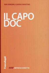 Foto Cover di Il capo doc. Gestire con efficacia i rapporti con le persone, Libro di Sara Doneddu,Claudia D'Agostinis, edito da Franco Angeli