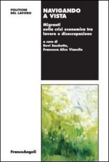 Librisulladiversita.it Navigando a vista. Migranti nella crisi economica tra lavoro e disoccupazione Image