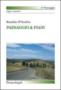 Libro Paesaggio & piani Rosalba D'Onofrio