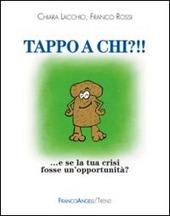 Tappo a chi?!! E se la tua crisi fosse un'opportunità?