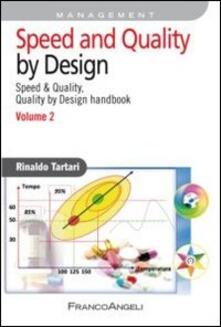 Speed and quality by design. Speed & quality, quality by design handbook. Vol. 2 - Rinaldo Tartari - copertina