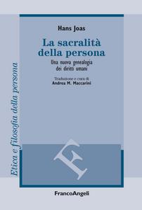 Libro La sacralità della persona. Una nuova genealogia dei diritti umani Hans Joas