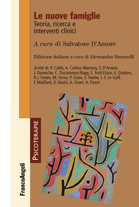 Foto Cover di Le nuove famiglie. Teoria, ricerca e interventi clinici, Libro di  edito da Franco Angeli