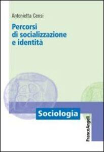 Libro Percorsi di socializzazione e identità Antonietta Censi