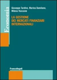 La La gestione dei mercati finanziari internazionali - Tardivo Giuseppe Damilano Marina Viassone Milena - wuz.it