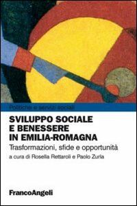Foto Cover di Sviluppo sociale e benessere in Emilia-Romagna. Trasformazioni, sfide e opportunità, Libro di  edito da Franco Angeli