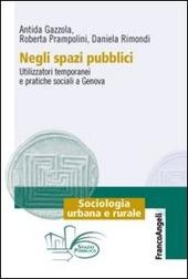 Negli spazi pubblici. Utilizzatori temporanei e pratiche sociali a Genova