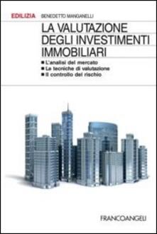 Winniearcher.com La valutazione degli investimenti immobiliari. L'analisi del mercato. Le tecniche di valutazione. Il controllo del rischio Image