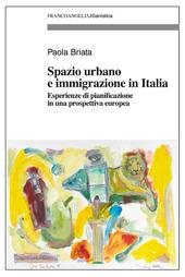 Spazio urbano e immigrazione in Italia. Esperienze di pianificazione in una prospettiva europea