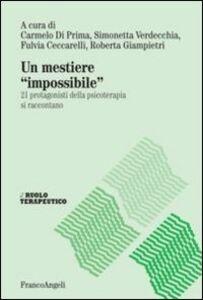 Libro Un mestiere «impossibile». 21 protagonisti della psicoterapia si raccontano