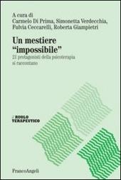 Un mestiere «impossibile». 21 protagonisti della psicoterapia si raccontano