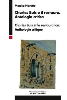 Charles Buls e il restauro. Antologia critica. Ediz. italiana e francese - Monica Naretto - copertina