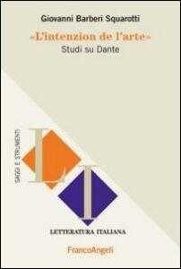 Libro L' intenzion de l'arte. Studi su Dante Giovanni Bàrberi Squarotti