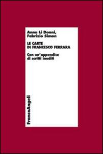 Libro Le carte di Francesco Ferrara. Con un'appendice di scritti inediti Anna Li Donni , Fabrizio Simon