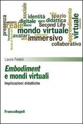 Embodiment e mondi virtuali. Implicazioni didattiche